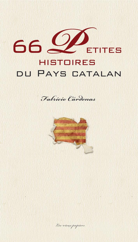 66 petites histoires du Pays Catalan. Fabricio Cardenas.