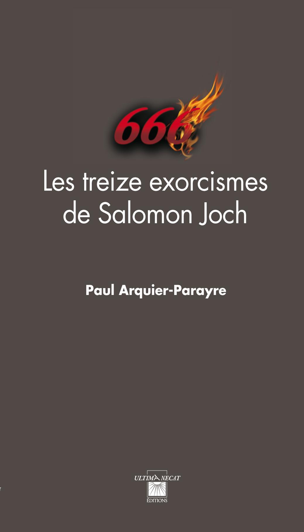 Les treize exorcsimes de Salomon Joch. Paul Arquier Parayre.