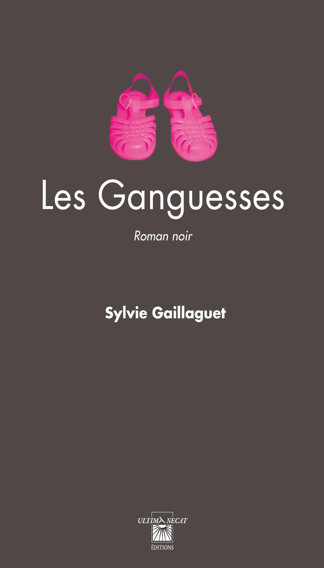 Les Ganguesses. Sylvie Gaillaguet.